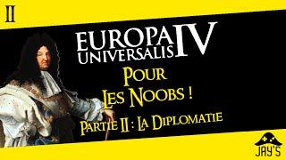 [FR] Europa Universalis 4 pour les Noobs partie 2 : La Diplomatie (Sans DLC)