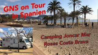 GNS TV on Tour – Winter Spanien Reise #2 – Camping Joncar Mar in Roses an der Costa Brava