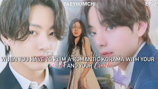 #2 When u have to film a romantic kdrama with ur ex and ur crush Taehyung VS Jungkook mini series FF