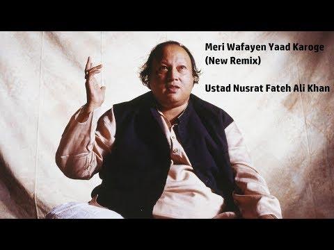 Meri Wafayen Yaad Karoge (New Remix) - Ustad Nusrat Fateh Ali Khan - 20th Anniversary special