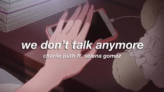 charlie puth ft. selena gomez - we don't talk anymore (slowed + reverb) ✧