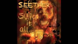 Seether - Suffer It All
