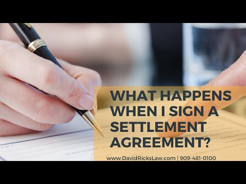 What Happens When I Sign a Settlement Agreement? | Upland Personal Injury Attorney
