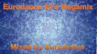 Eurodance 90's Megamix | Mixed by DJ EuroActive