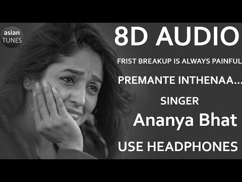 🎧 Premante Inthenaa 8d Audio Song   Amrutharamam Movie  Ananya Bhat  Ns Prasu