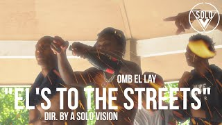 "OMB EL LAY - ""El's To The Streets"" (Official Video) 