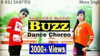Buzz Dance | Aastha Gill ft. Badshah | R Raj Sharma Choreography Ft. Mona Singh