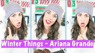 Ariana Grande - Winter Things (Cover by Colleen Evans) Mp3