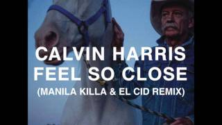 *2012* Calvin Harris - Feel So Close (Manila Killa & El Cid Remix) w/ LYRICS [FREE DOWNLOAD]