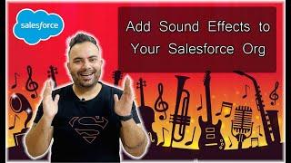 Add Sound Effects to Your Salesforce Org 🎵🎵🎵| #Salesforce Tutorials | #SalesforceBolt