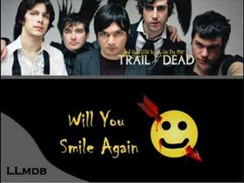 Trail Of Dead  Will You Smile Again