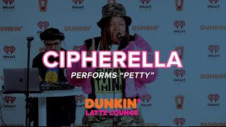 Cipherella Performs 'Petty' Live | DLL