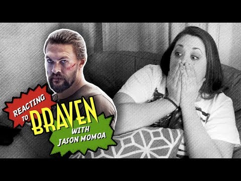 REACTIONS TO BRAVEN WITH JASON MOMOA