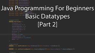 Java Programming For Beginners - Basic Datatypes [Part 2]