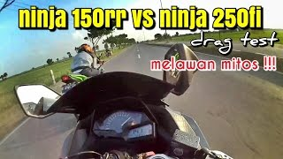Drag Ninja 150 rr vs Ninja 250 fi | Melahap Super Kips