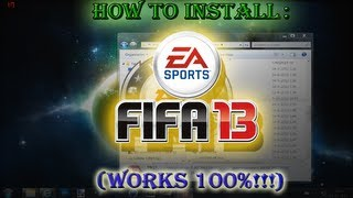 How To Install: FIFA 13 (Works 100%) HD