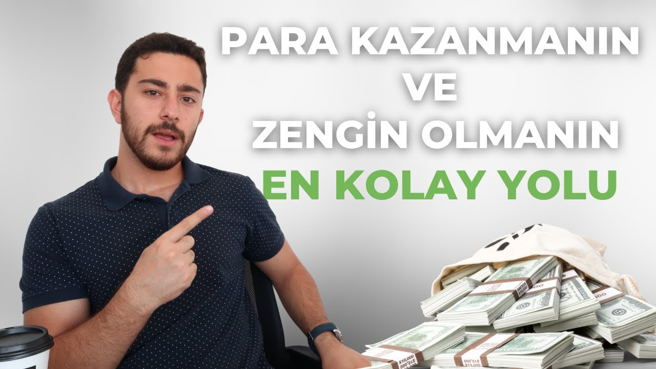 Para Kazanmanın ve Zengin Olmanın En Kolay Yolu