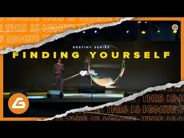 Ignite Church - Finding Yourself | Destiny Series Pt. 1