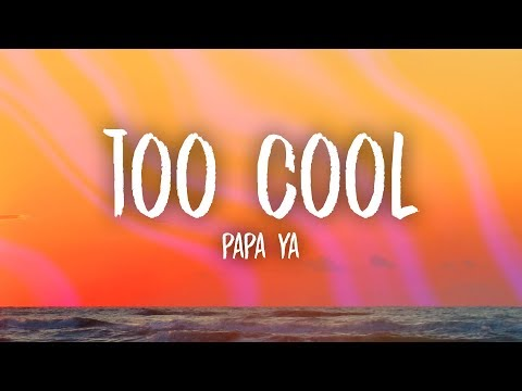 Papa Ya – Too Cool