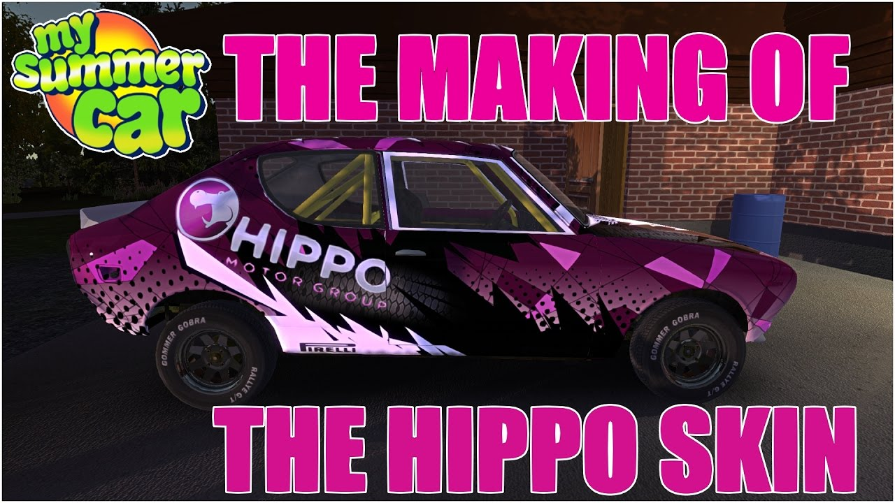 The Making Of The Hippo Skin My Summer Car