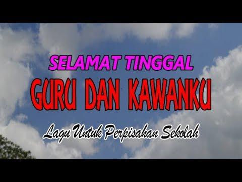 SELAMAT TINGGAL GURU DAN KAWANKU Instrumental (Tanpa Vokal) Untuk Perpisahan Sekolah