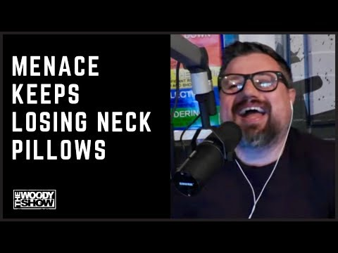 The Woody Show - Menace Keeps Losing Neck Pillows