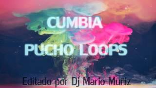 Cumbia Pucho Loops - By Dj Mario Muñiz (KUMBIAS EDITADAS)