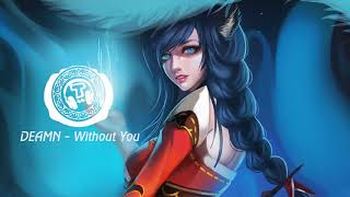 DEAMN - Without You | Best of edm │T NCS