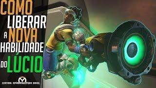 COMO LIBERAR A NOVA HABILIDADE DO LÚCIO! - TUTORIAL COMPLETO - Central Overwatch Brasil