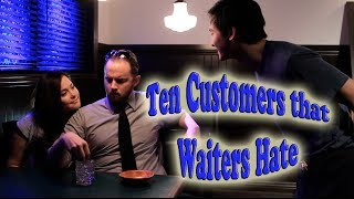 10 Customers That Waiters Hate