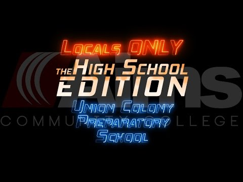 Locals Only - The High School Edition:  Union Colony Preparatory School