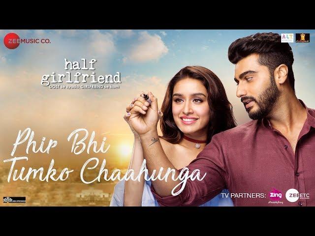 Half Girlfriend Song Phir Bhi Tumko Chaahunga Arjun Kapoor And