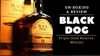 Black Dog Whisky Unboxing amp Review in Hindi Black Dog Triple Gold Reserve whisky Review