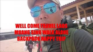 WALK IN MUANG SING LAOS แบกเป้เที่ยวลาวเมืองสิงห์แขวงหลวงน้ำทา