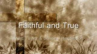 Faithful and True - Marc Taylor & Jennine Henderson