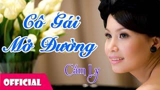 Cô Gái Mở Đường - Cẩm Ly [Official Audio]