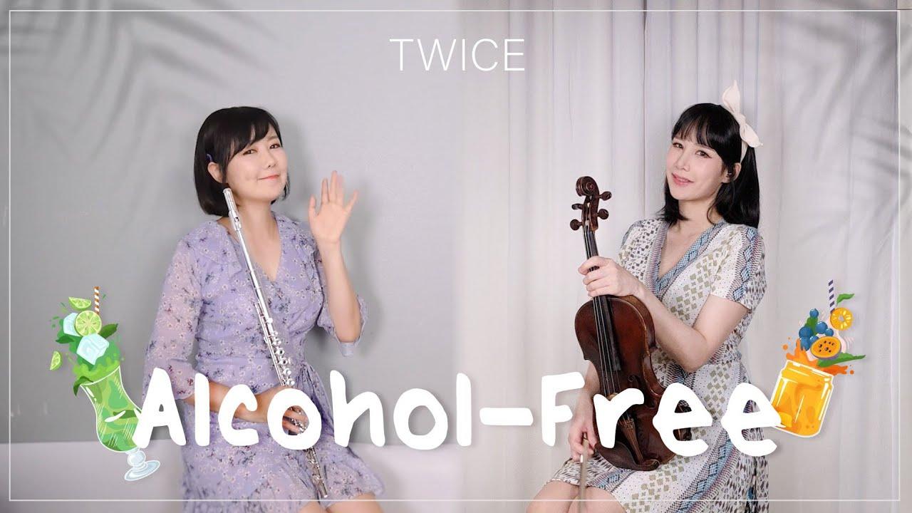 TWICE(트와이스) Alcohol-Free【알콜프리 청량🍹 연주】 cover by 2COLOR violin & flute