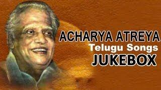 Lyricist Acharya Atreya Songs | Telugu Songs Jukebox