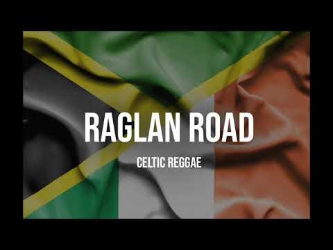RAGLAN ROAD MR CELTIC REGGAE