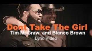 Tim McGraw and Blanco Brown-Don't Take The Girl Lyric