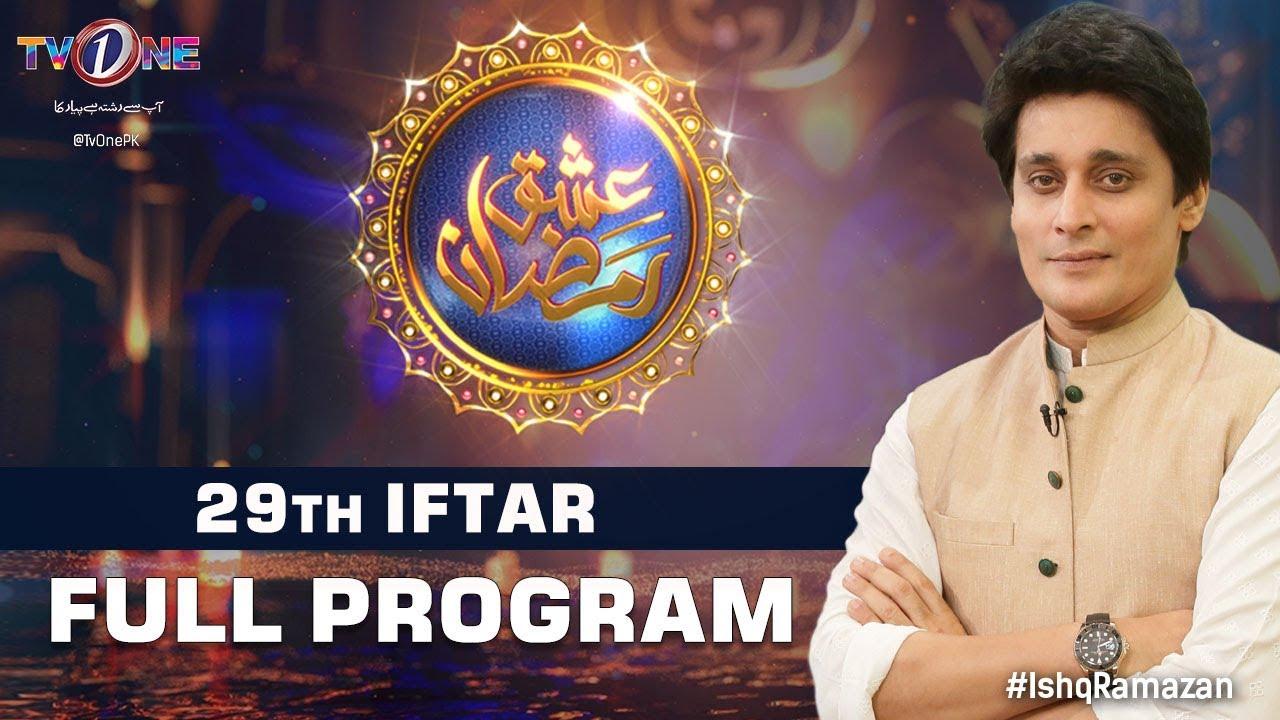 Ishq Ramzan | 29th Iftar | Full Program | TV One 2020