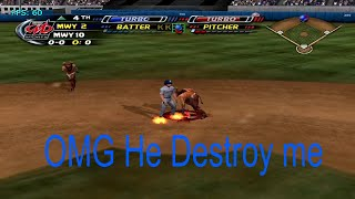 he destroy me in this game mlb slugfest 2004