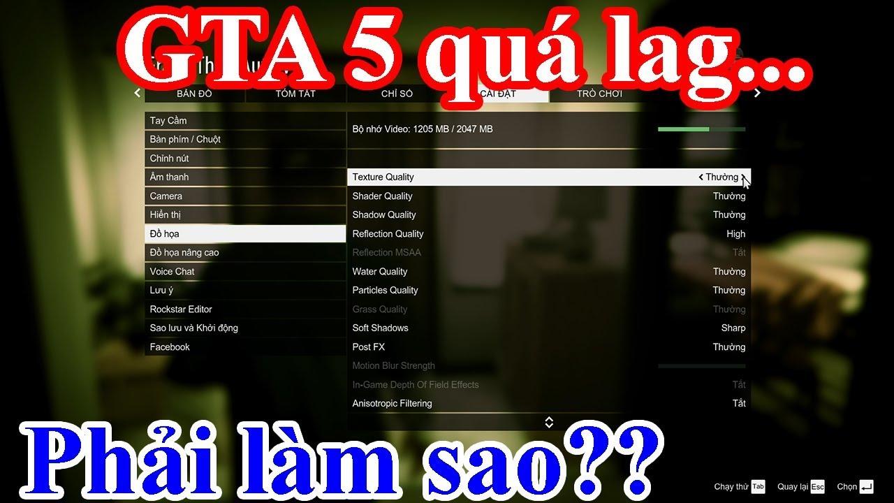 [GTA5]Cách chỉnh đồ họa GTA5 giảm LAG và SHOW cấu hình PC CÙI MÍA của mình =))
