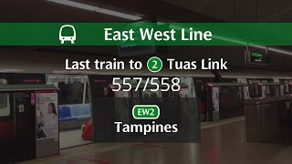 [East West Line - Tampines] Last Train to Tuas Link: 557/558