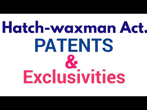 Types of Patents, exclusivity and, Hatch-Waxman Act.