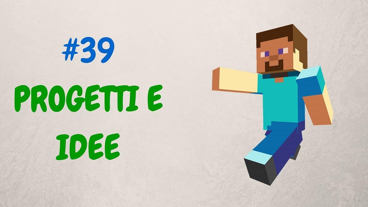 Minecraft ita 39 progetti per la serie youtube for Progetti per la vendita