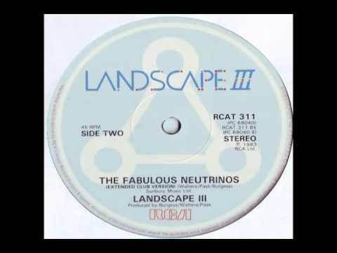 Landscape III --  The Fabulous Neutrinos (Extended) - 1983