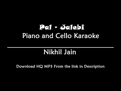Pal - Jalebi | KARAOKE | Piano And Cello