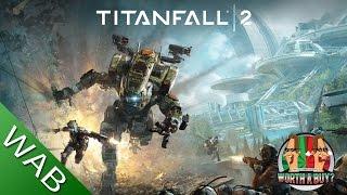 Titanfall 2 - Worthabuy?