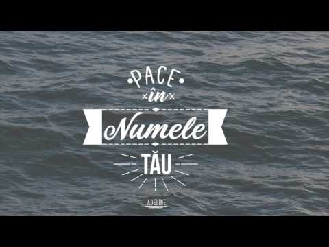 Pace in Numele Tau | Adeline | Official